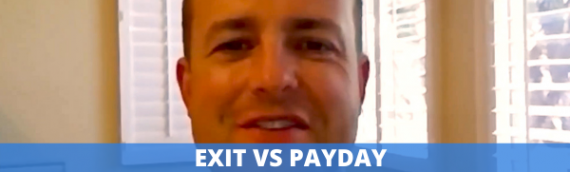 Exit vs Payday