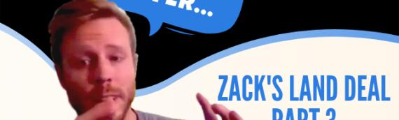 Update: Zack's raw land deal