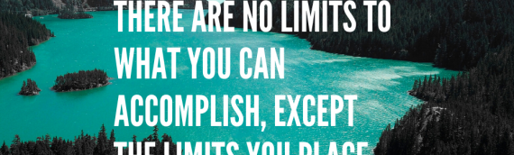 There Are No Limits…