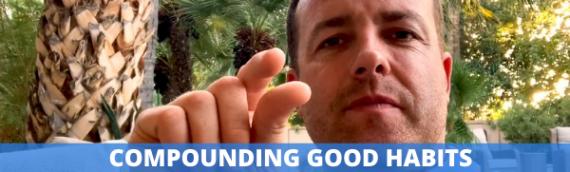 Compounding Good Habits