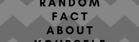 Tell Us One Random…….