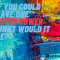 If You Could Have One Super Power.......